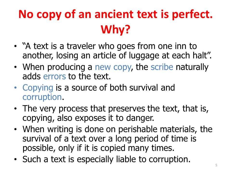 No copy of an ancient text is perfect.Why.