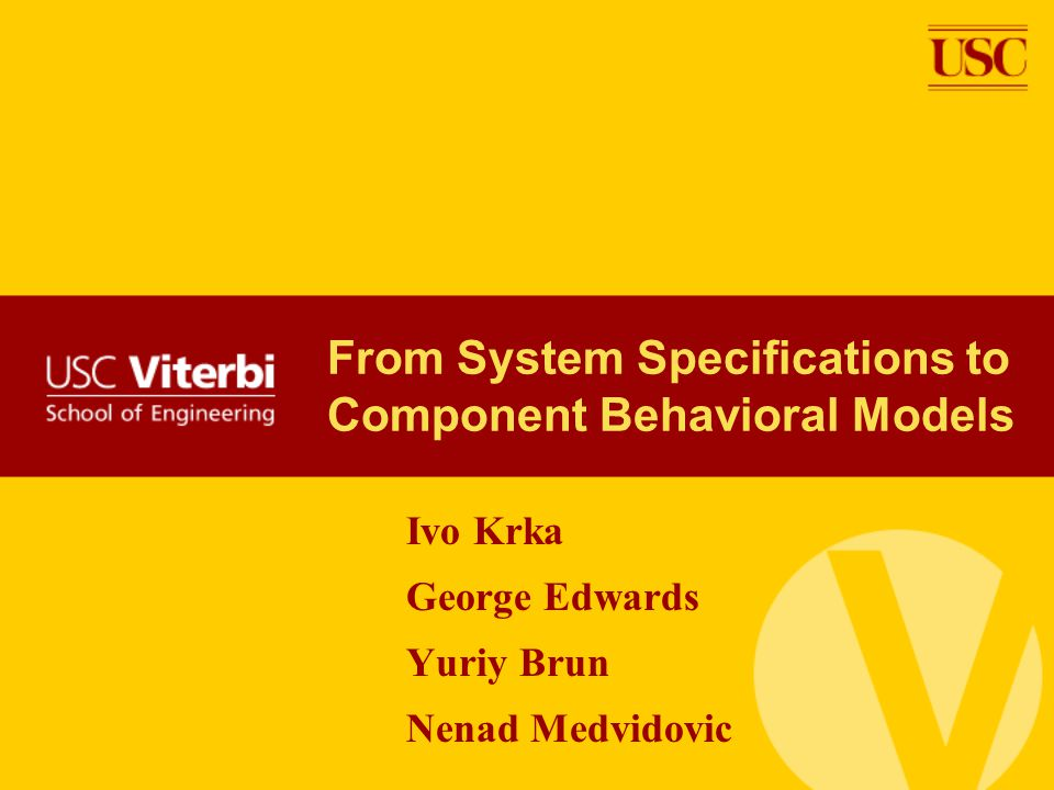 Background Early development specifications Partial System-level Scenarios and properties Mapping early specifications to more comprehensive behavioral models is beneficial