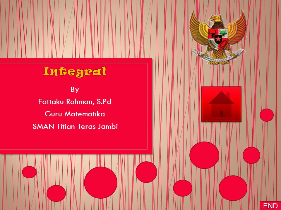 By Fattaku Rohman, S.Pd Guru Matematika SMAN Titian Teras Jambi END
