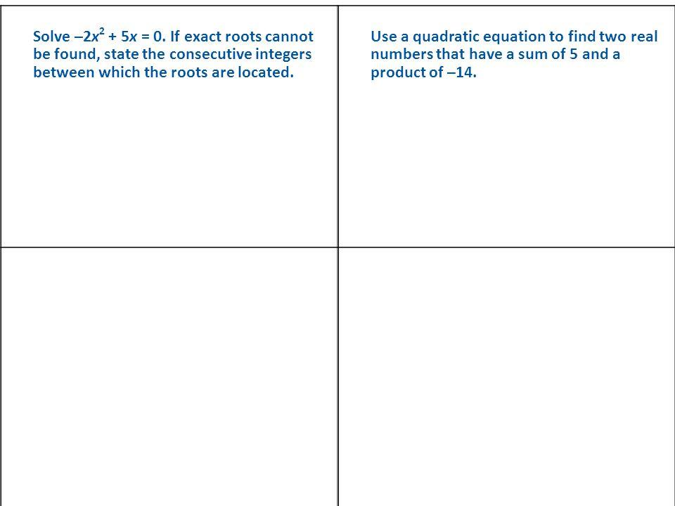 Solve –2x 2 + 5x = 0.