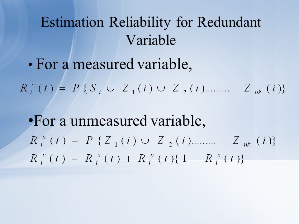 For a measured variable, For a unmeasured variable, Estimation Reliability for Redundant Variable