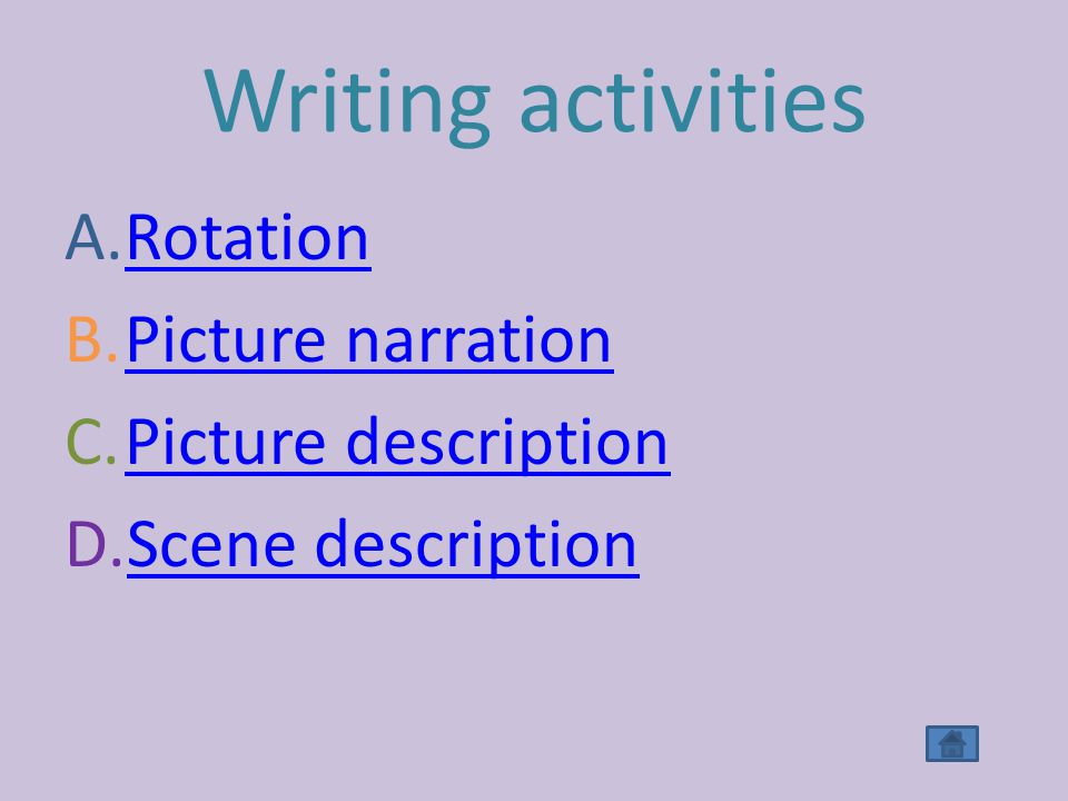 Writing activities A.RRotation B.PPicture narration C.PPicture description D.SScene description