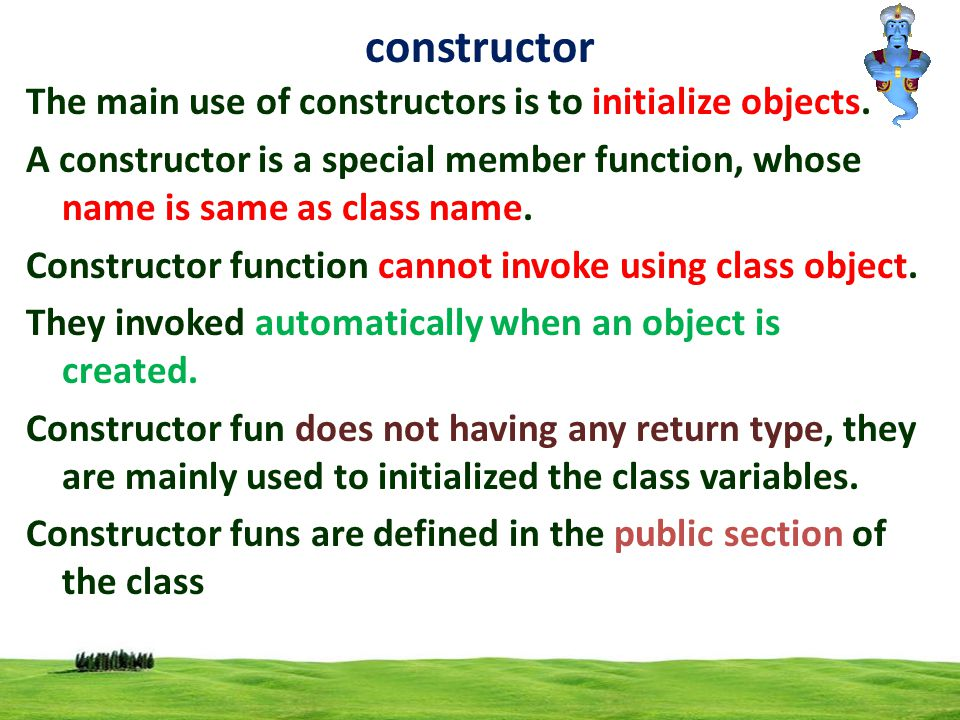 2 constructor The main use of constructors is to initialize objects.