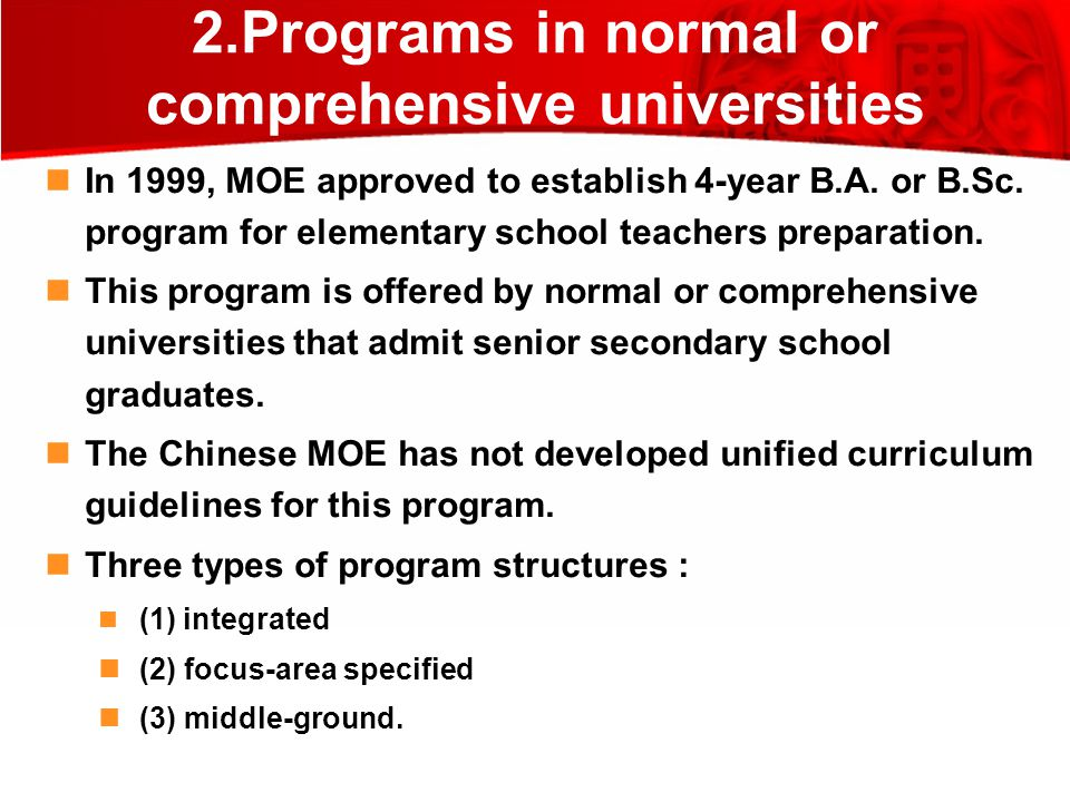 2.Programs in normal or comprehensive universities In 1999, MOE approved to establish 4-year B.A.