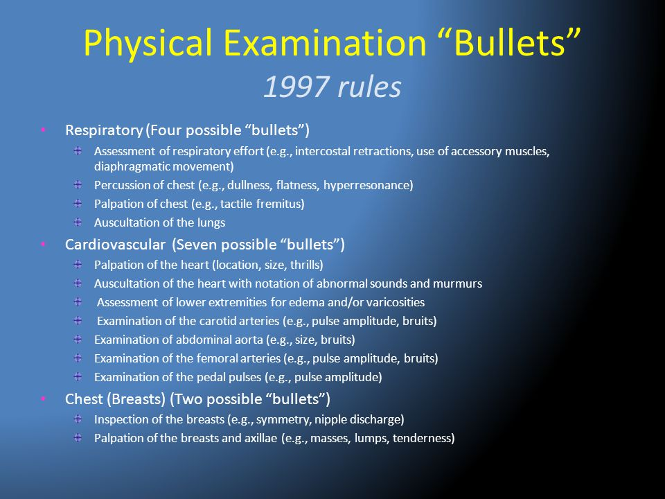 """Physical Examination """"Bullets"""" 1997 rules Respiratory (Four possible """"bullets"""") Assessment of respiratory effort (e.g., intercostal retractions, use o"""