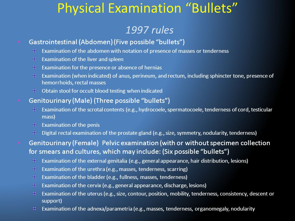 """Physical Examination """"Bullets"""" 1997 rules Gastrointestinal (Abdomen) (Five possible """"bullets"""") Examination of the abdomen with notation of presence of"""