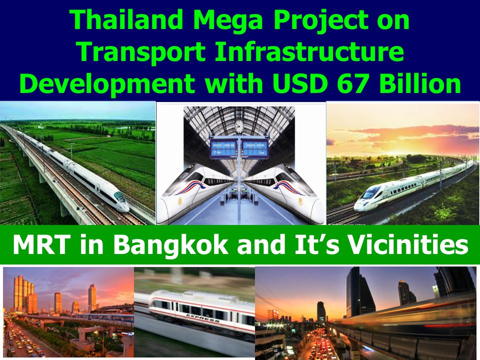 Thailand Mega Project on Transport Infrastructure Development with USD 67 Billion 20 MRT in Bangkok and It's Vicinities