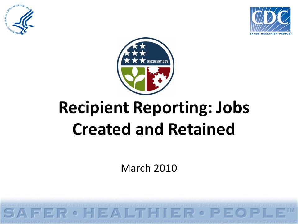 Recipient Reporting: Jobs Created and Retained March 2010