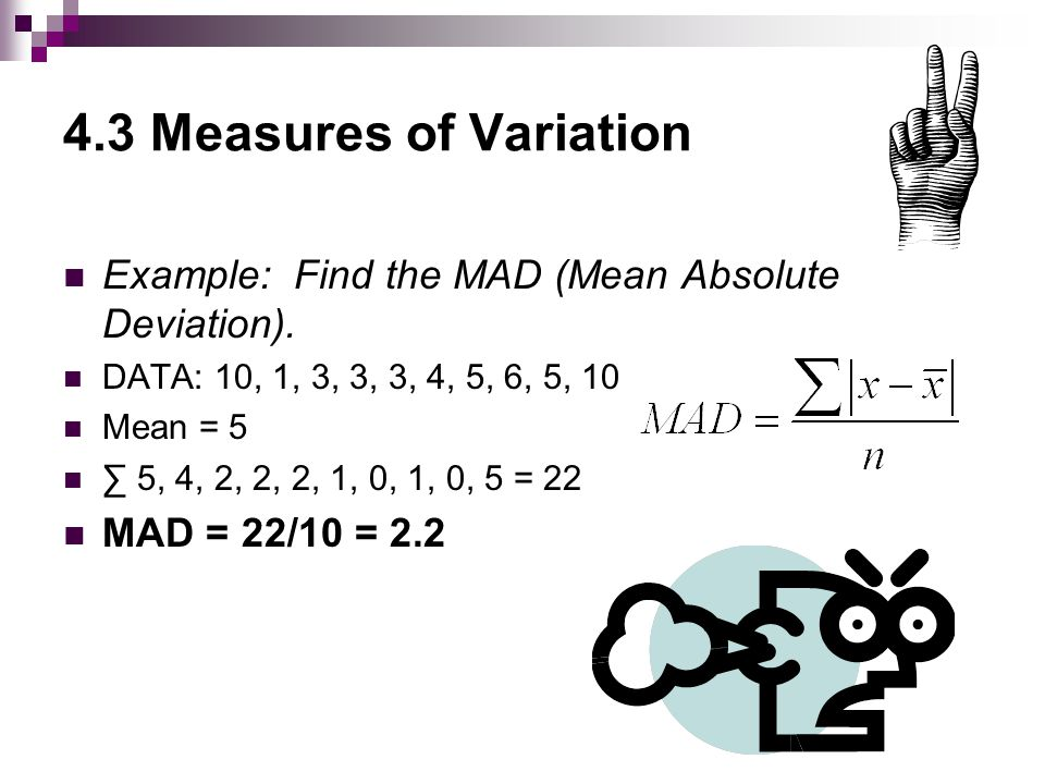 4.3 Measures of Variation Example: Find the MAD (Mean Absolute Deviation).