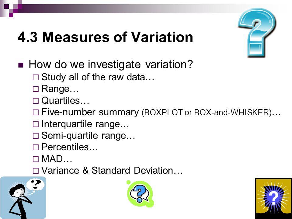 4.3 Measures of Variation How do we investigate variation.