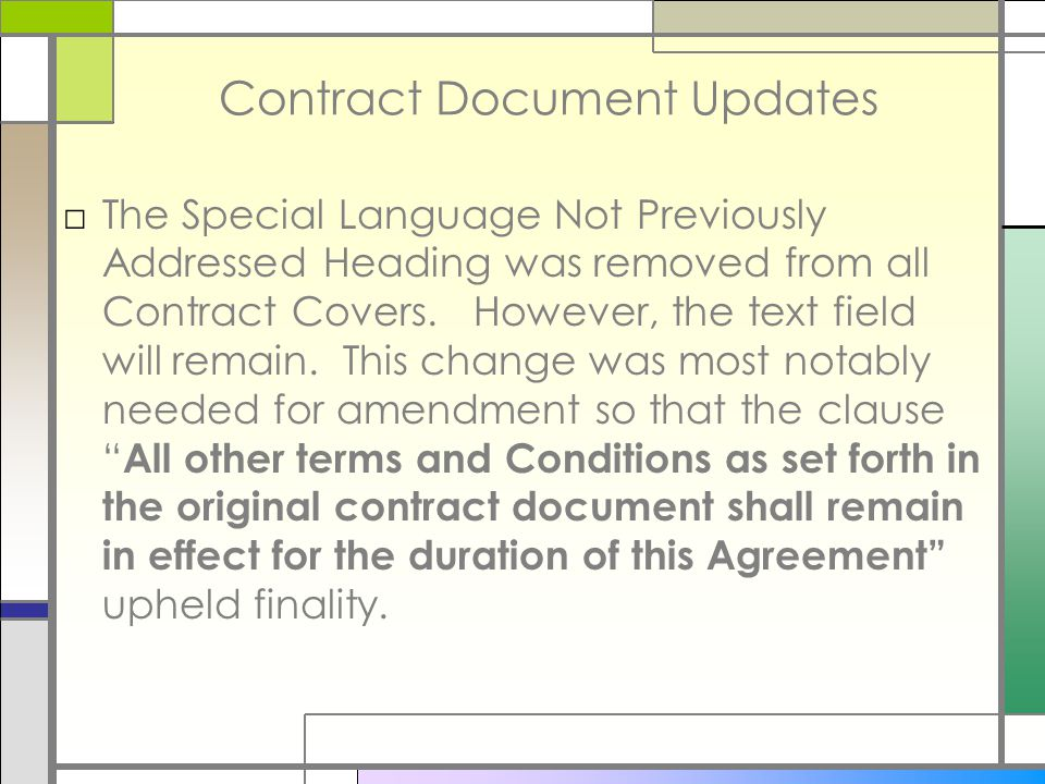 Contract Document Updates □The Special Language Not Previously Addressed Heading was removed from all Contract Covers.