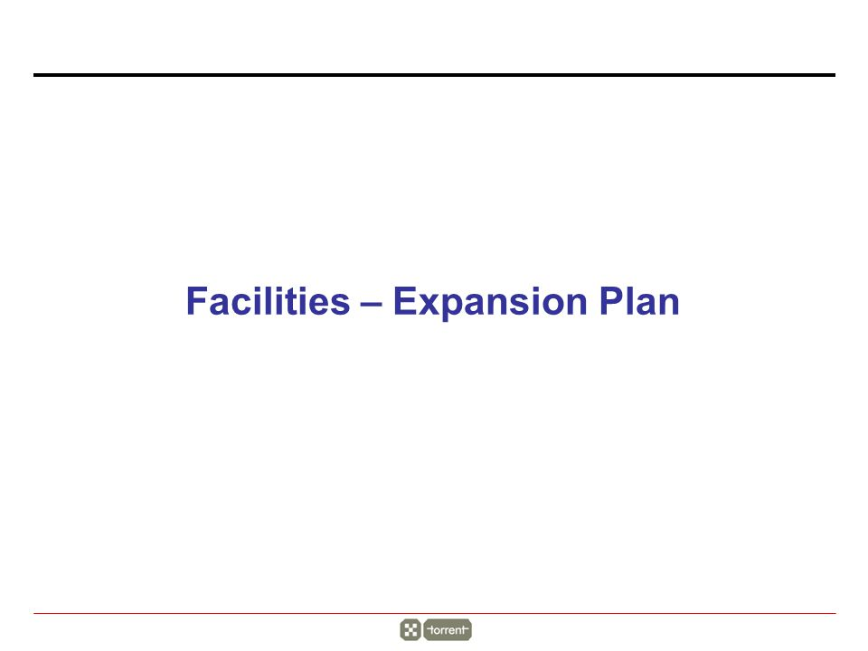 Facilities – Expansion Plan