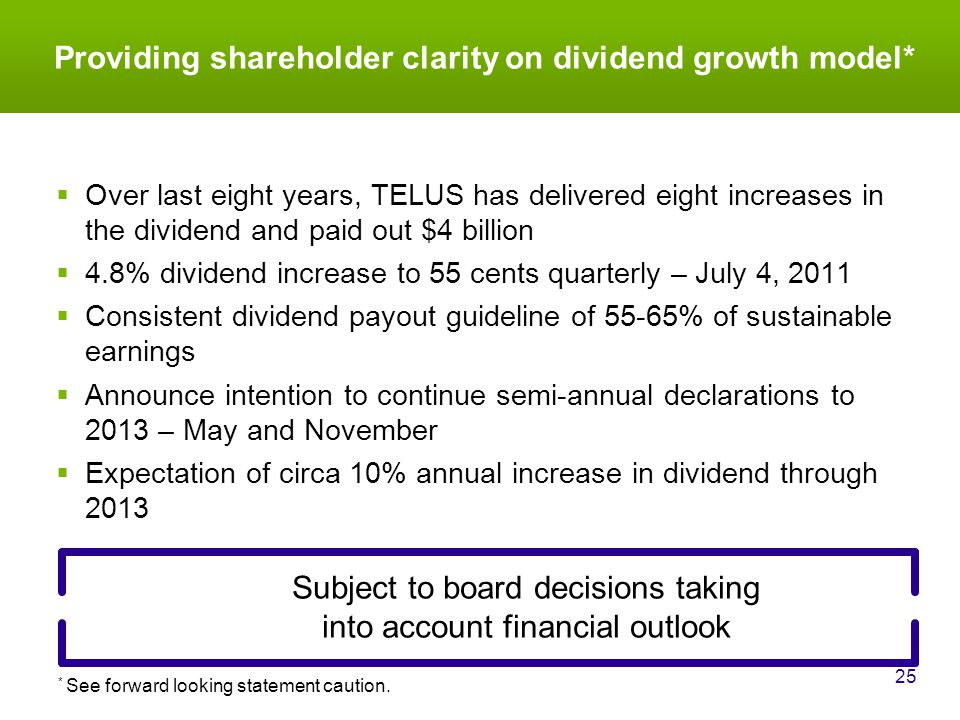 Providing shareholder clarity on dividend growth model* 25 * See forward looking statement caution.