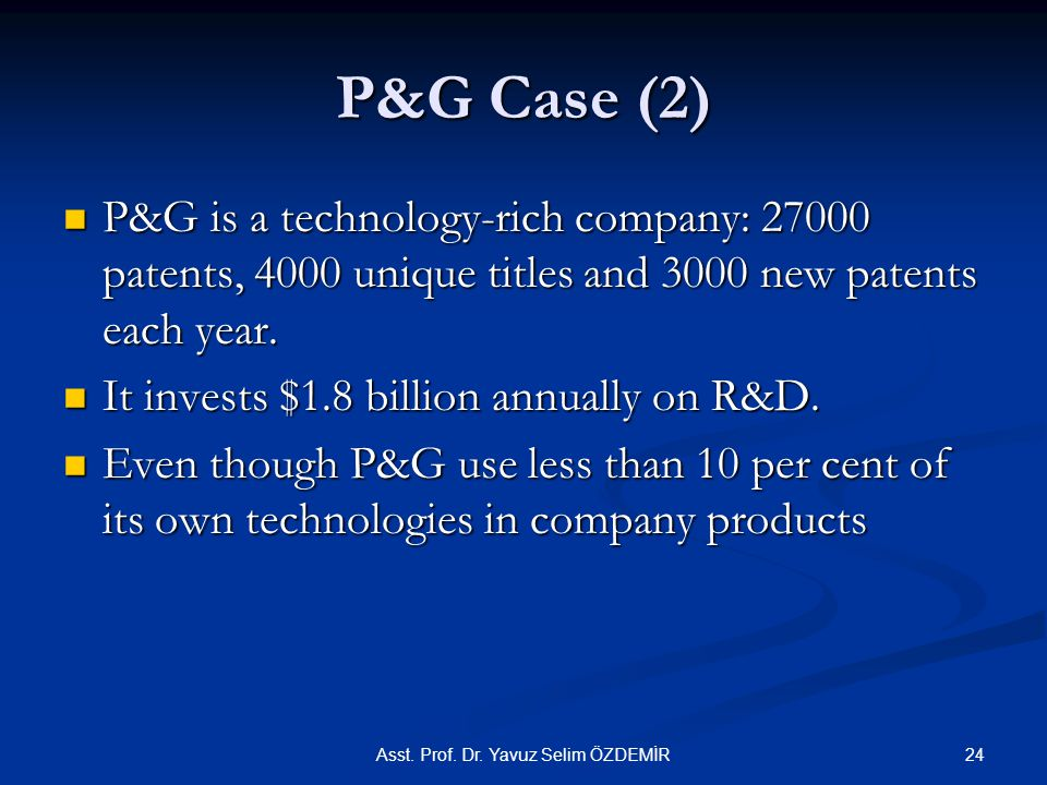 P&G Case (2) P&G is a technology-rich company: 27000 patents, 4000 unique titles and 3000 new patents each year.