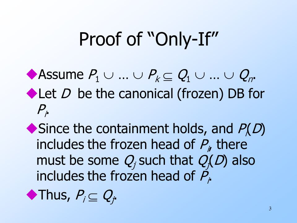 3 Proof of Only-If uAssume P 1  …  P k  Q 1  …  Q n.