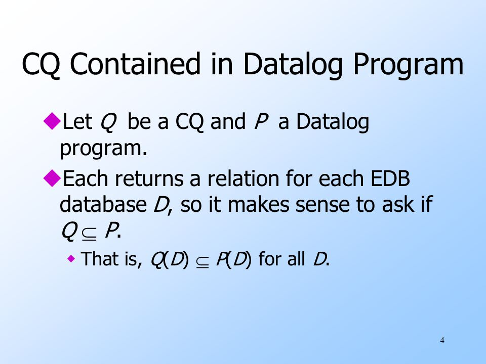 5 The Containment Test uLet D be the canonical DB for Q.