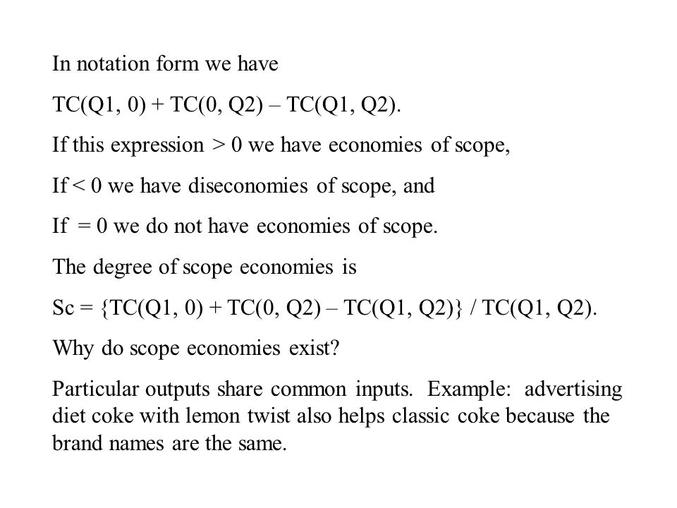 In notation form we have TC(Q1, 0) + TC(0, Q2) – TC(Q1, Q2).