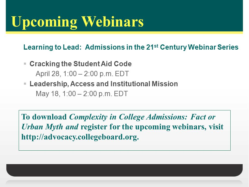 Upcoming Webinars  Cracking the Student Aid Code April 28, 1:00 – 2:00 p.m.