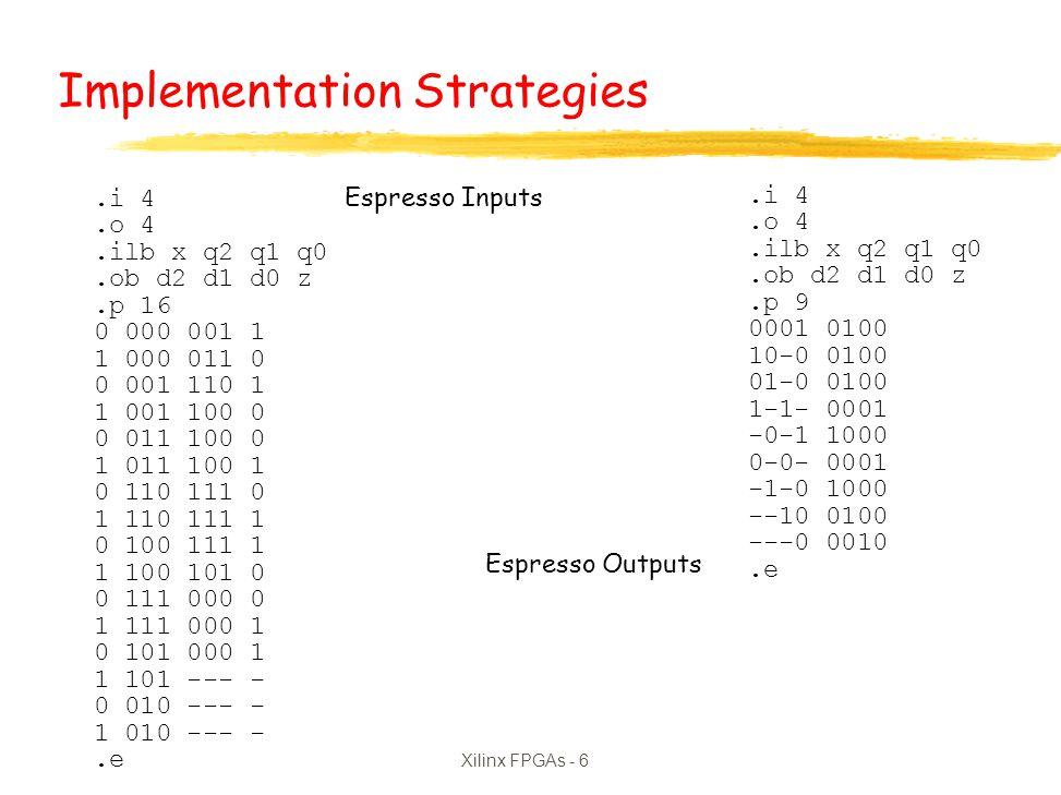 Xilinx FPGAs - 6 Espresso Inputs Espresso Outputs.i 4.o 4.ilb x q2 q1 q0.ob d2 d1 d0 z.p 16 0 000 001 1 1 000 011 0 0 001 110 1 1 001 100 0 0 011 100