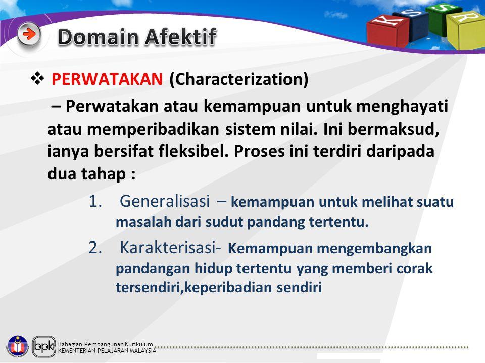 Bahagian Pembangunan Kurikulum KEMENTERIAN PELAJARAN MALAYSIA  PERWATAKAN (Characterization) – Perwatakan atau kemampuan untuk menghayati atau memper