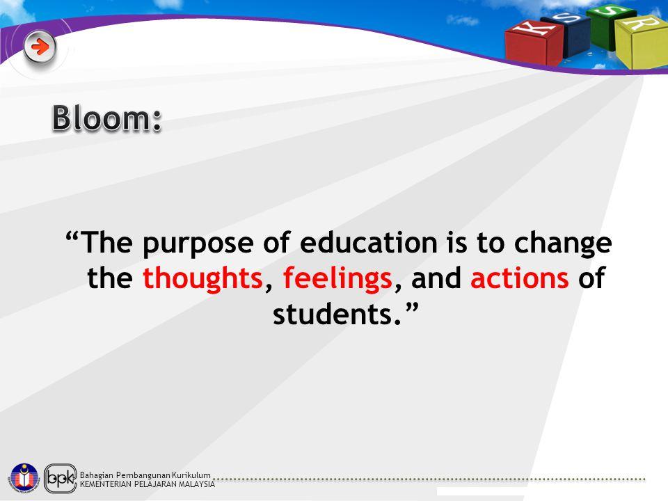 "Bahagian Pembangunan Kurikulum KEMENTERIAN PELAJARAN MALAYSIA ""The purpose of education is to change the thoughts, feelings, and actions of students."""