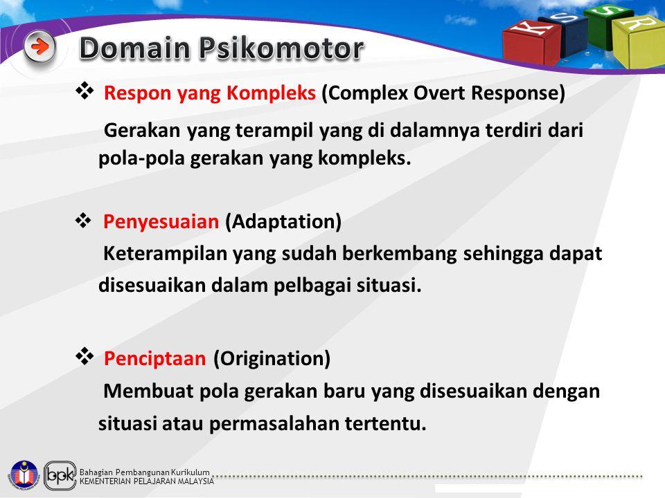 Bahagian Pembangunan Kurikulum KEMENTERIAN PELAJARAN MALAYSIA  Respon yang Kompleks (Complex Overt Response) Gerakan yang terampil yang di dalamnya t