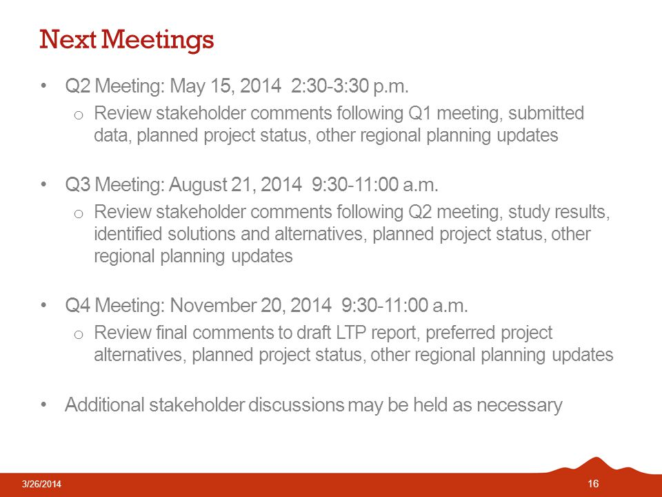 Next Meetings Q2 Meeting: May 15, :30-3:30 p.m.