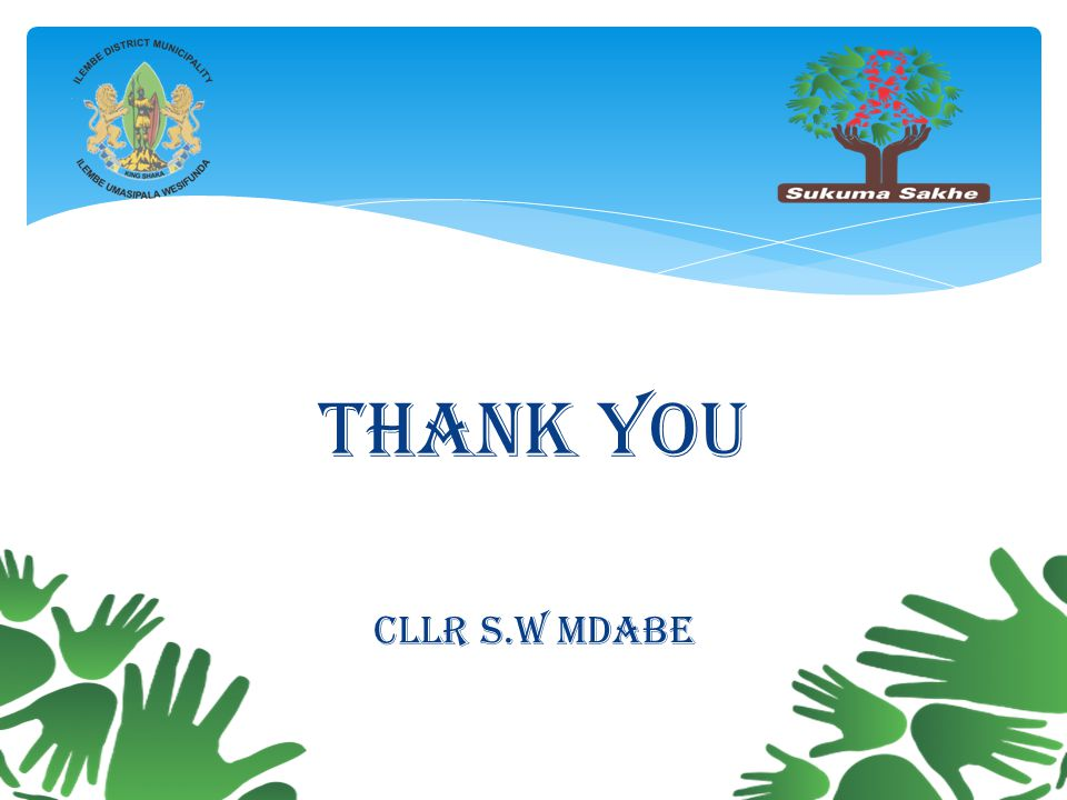 THANK YOU CllR s.w mdabe