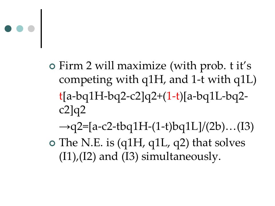 Firm 2 will maximize (with prob.
