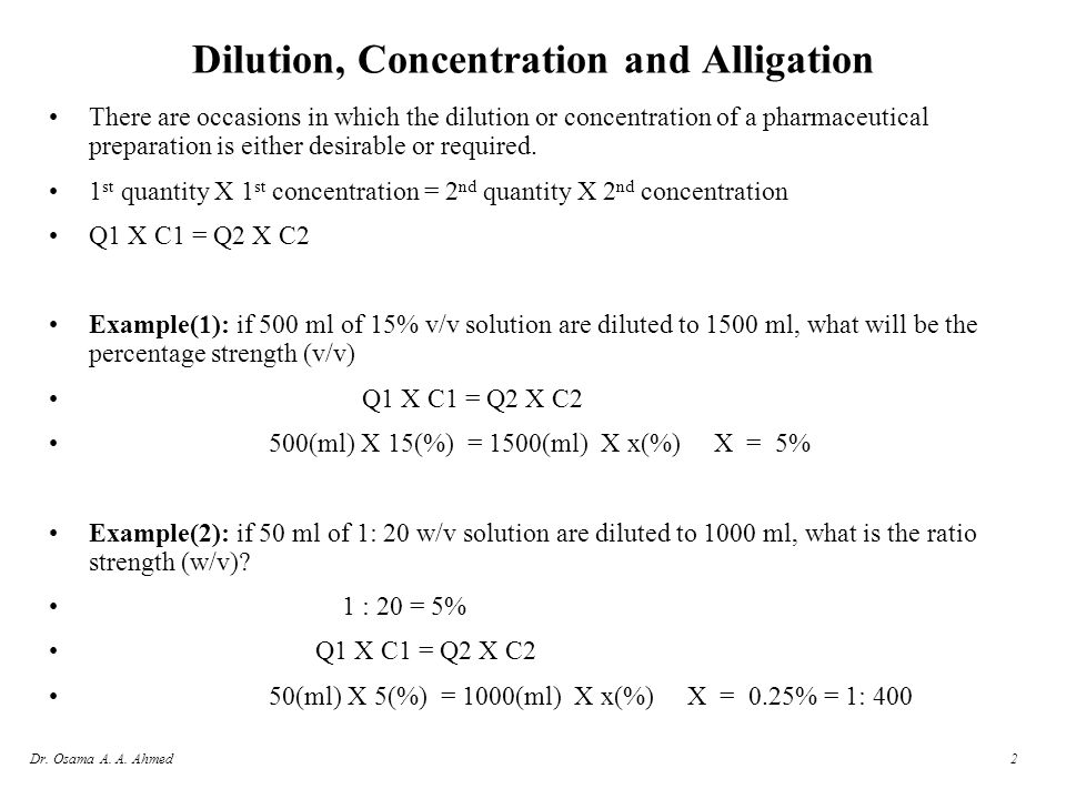 2 Dilution, Concentration and Alligation There are occasions in which the dilution or concentration of a pharmaceutical preparation is either desirabl
