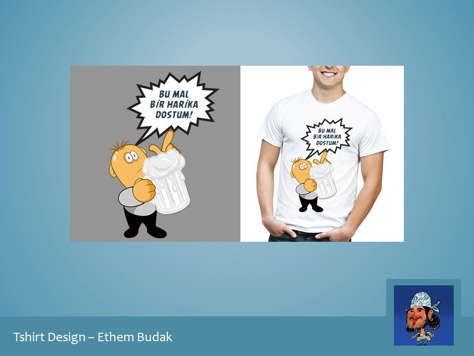 Tshirt Design – Ethem Budak