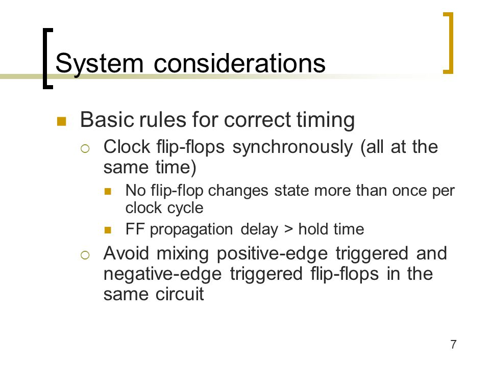 18 Summary For sequential logic circuits, timing issues have to be considered.