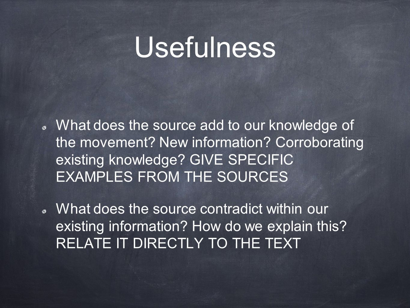 Usefulness What does the source add to our knowledge of the movement.