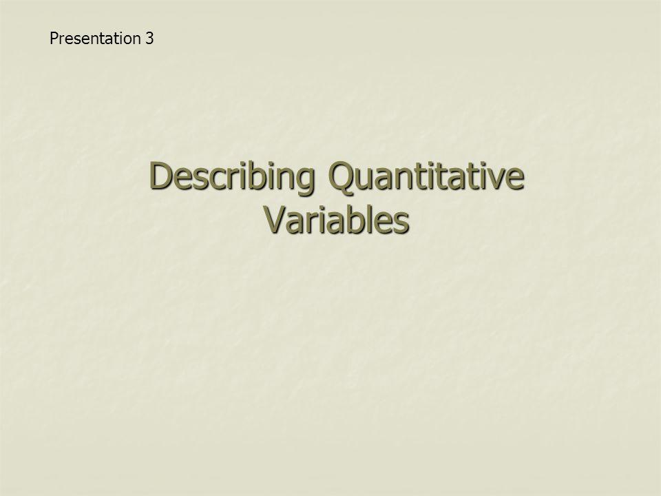 Describing Quantitative Variables Presentation 3