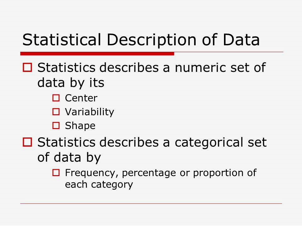 Choosing a Summary The five number summary is usually better than the mean and standard deviation for describing a skewed distribution or a distribution with extreme outliers.