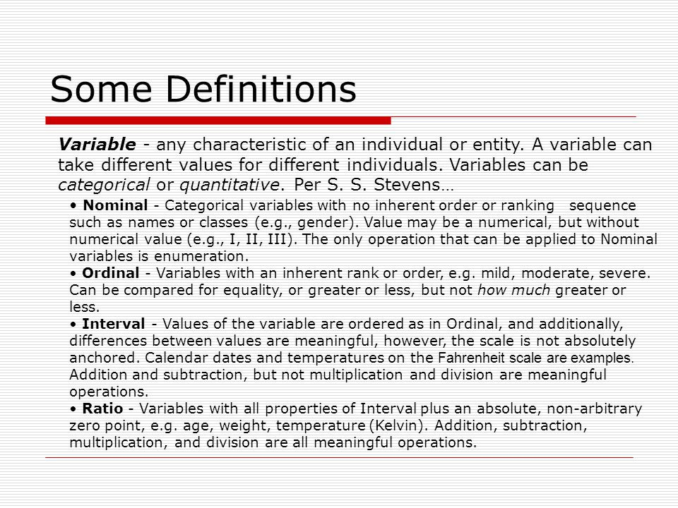 Some Definitions Distribution - (of a variable) tells us what values the variable takes and how often it takes these values.