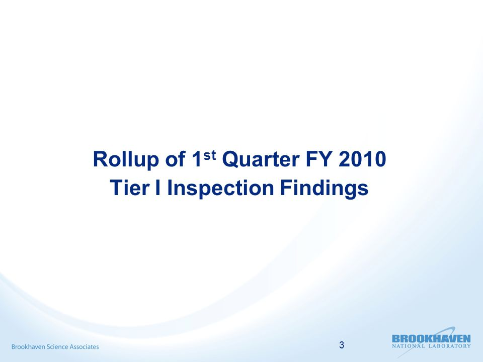 3 Rollup of 1 st Quarter FY 2010 Tier I Inspection Findings