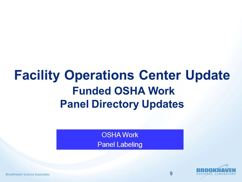 9 Facility Operations Center Update Funded OSHA Work Panel Directory Updates OSHA Work Panel Labeling