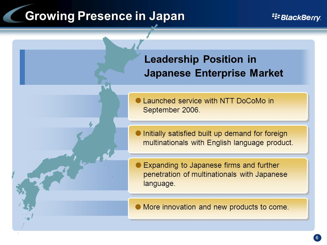 6 Leadership Position in Japanese Enterprise Market Growing Presence in Japan Launched service with NTT DoCoMo in September 2006.