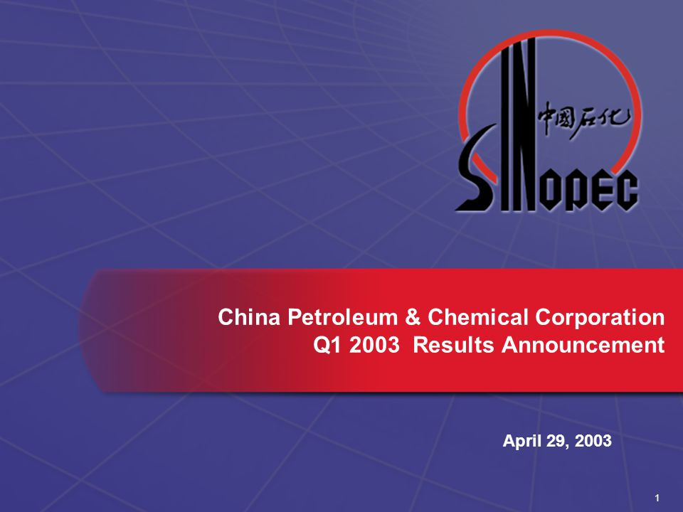 1 China Petroleum & Chemical Corporation Q Results Announcement April 29, 2003