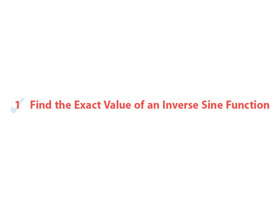 Find the angle θ so that sin θ = 1.