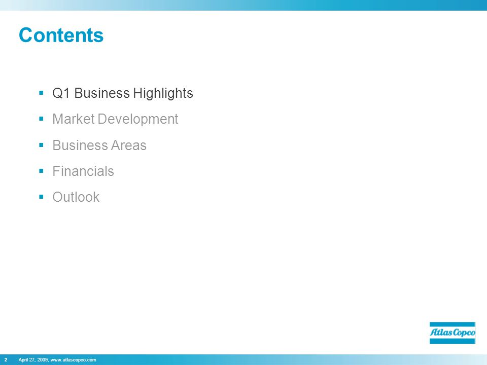 April 27, 2009, www.atlascopco.com2 Contents  Q1 Business Highlights  Market Development  Business Areas  Financials  Outlook