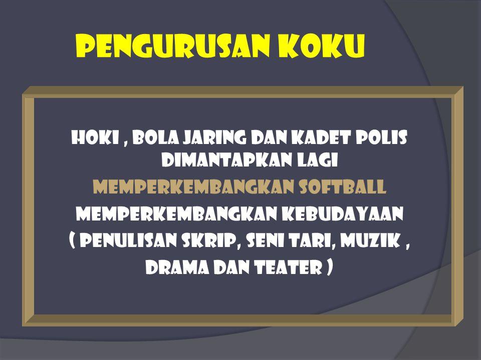 PEngurusan koku Hoki, bola jaring dan kadet polis dimantapkan lagi Memperkembangkan softball Memperkembangkan kebudayaan ( penulisan skrip, seni tari,