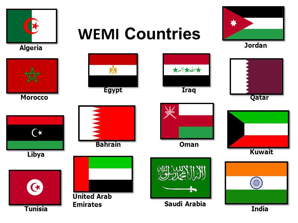 United Arab Emirates WEMI Countries Algeria Morocco Libya Egypt Tunisia Jordan Iraq Qatar BahrainOman Kuwait India Saudi Arabia