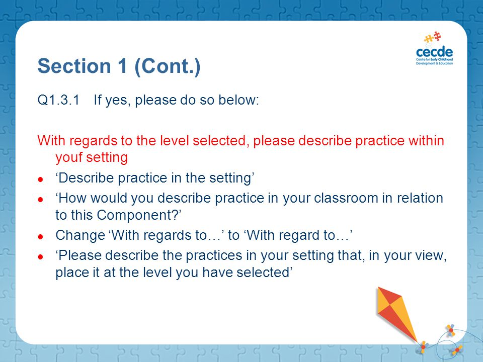 Q1.3.1 If yes, please do so below: With regards to the level selected, please describe practice within youf setting 'Describe practice in the setting'