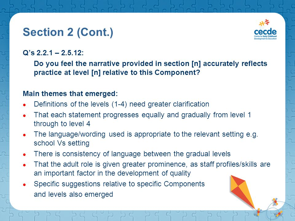 Section 2 (Cont.) Q's 2.2.1 – 2.5.12: Do you feel the narrative provided in section [n] accurately reflects practice at level [n] relative to this Com