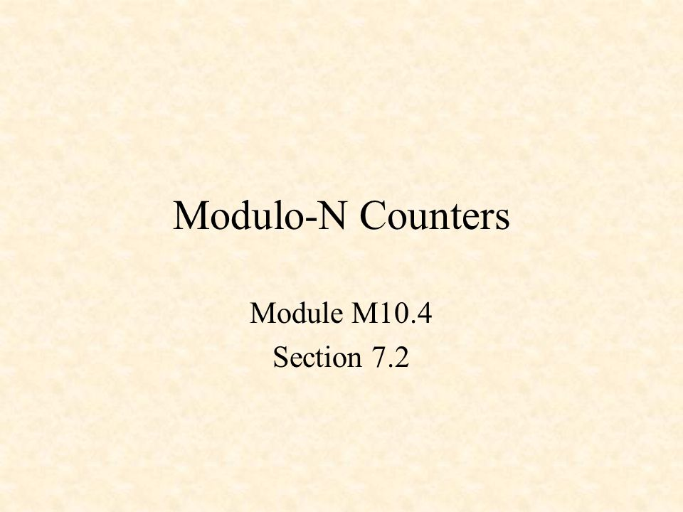 Counters Modulo-5 Counter 3-Bit Down Counter with Load and Timeout Modulo-N Down Counter