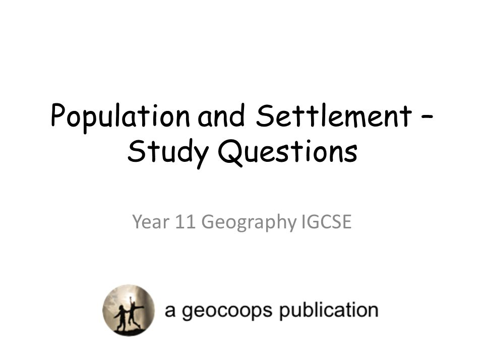 Population and Settlement – Study Questions Year 11 Geography IGCSE
