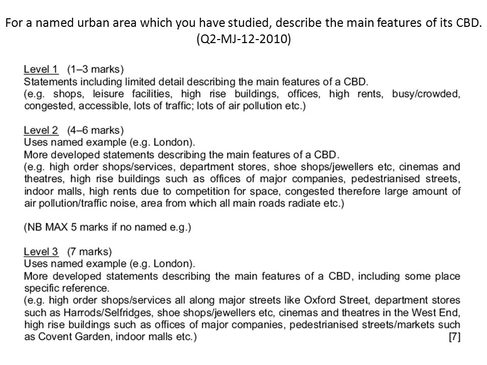For a named urban area which you have studied, describe the main features of its CBD. (Q2-MJ-12-2010)