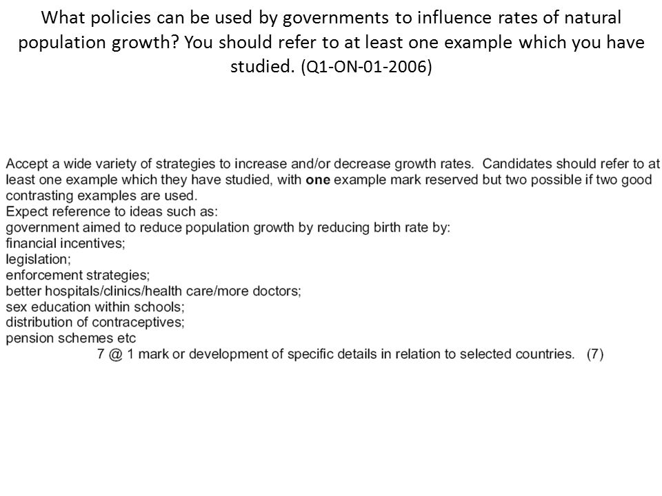 What policies can be used by governments to influence rates of natural population growth? You should refer to at least one example which you have stud